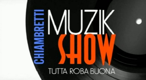 Chiambretti-Musiz-Show